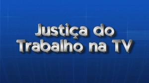 justica_trabalho_tv